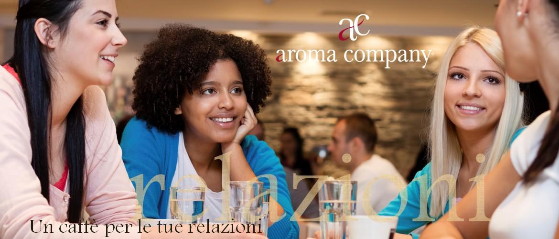 Aroma Company, un caffè per le tue relazioni