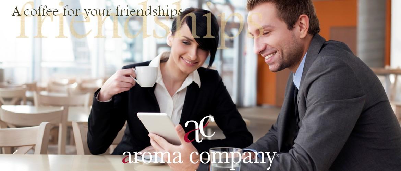 Aroma Company, un caffè per le tue amicizie